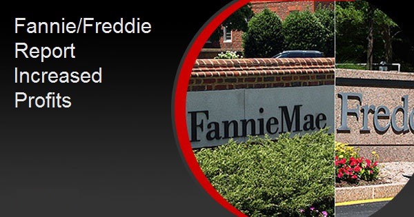 Fannie/Freddie Report Increased Profits