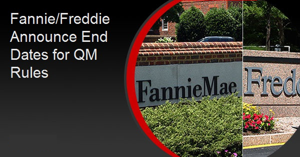 Fannie/Freddie Announce End Dates for QM Rules