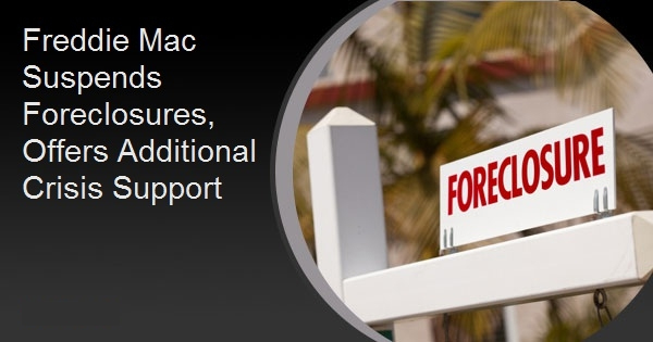 Freddie Mac Suspends Foreclosures, Offers Additional Crisis Support