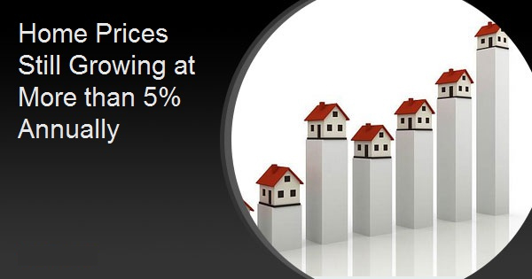 Home Prices Still Growing at More than 5% Annually