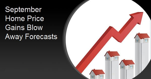 September Home Price Gains Blow Away Forecasts