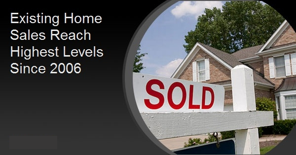 Existing Home Sales Reach Highest Levels Since 2006