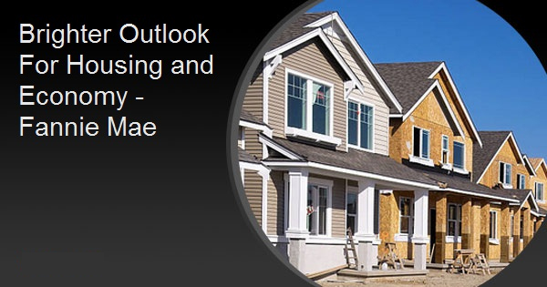 Brighter Outlook For Housing and Economy - Fannie Mae